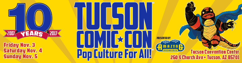 TUCSON COMIC-CON – Presented by Amazing Discoveries
